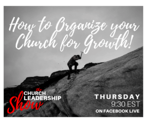 How to Organize your Church for Growth!